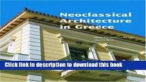 Read Book Neoclassical Architecture in Greece (Getty Trust Publications: J. Paul Getty Museum)
