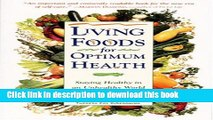PDF Living Foods for Optimum Health: Your Complete Guide to the Healing Power of Raw Foods  EBook