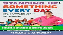 Read Standing Up for Something Every Day: Ethics and Justice in Early Childhood Classrooms (Early