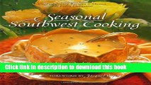 Read Books Seasonal Southwest Cooking: Contemporary Recipes   Menus for Every Occasion E-Book Free