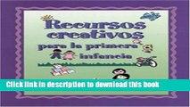 Read Recursos creativos para la primera infancia (Spanish Version Creative Resources for Infants
