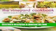 Read Books The Vineyard Cookbook: Seasonal Recipes   Wine Pairings Inspired by America s Vineyards