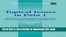 Read Book Topical Issues in Pain 1: Whiplash: Science and Management Fear-Avoidance Beliefs and