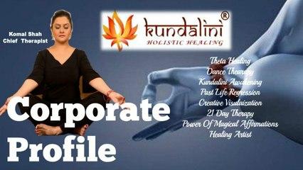 Kundalini Holistic Healing Corporate Profile | Komal Shah | Best Healing Artist from India