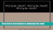 PDF Krys-tol! Krys-tol! Krys-tol!  EBook