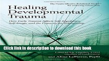 Download Book Healing Developmental Trauma: How Early Trauma Affects Self-Regulation, Self-Image,