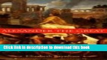 Download Books Alexander the Great: The Unique History of Quintus Curtius ebook textbooks