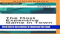 Download The Most Expensive Game in Town: The Rising Cost of Youth Sports and the Toll on Today s