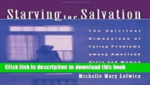 Download Book Starving For Salvation: The Spiritual Dimensions of Eating Problems among American