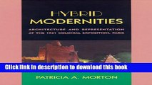 Read Book Hybrid Modernities: Architecture and Representation at the 1931 Colonial Exposition,