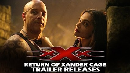 xXx - Return of Xander Cage Trailer Out | Vin Diesel | Deepika Padukone
