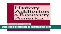 Read A History of Addiction and Recovery in the United States: Traditional Treatments and