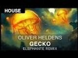 [House] Oliver Heldens - Gecko (Elephante Remix) [FREE]