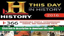 Read 2016 History Channel This Day in History Boxed Calendar: 365 Remarkable People, Extraordinary