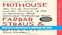 Read Books Hothouse: The Art of Survival and the Survival of Art at America s Most Celebrated
