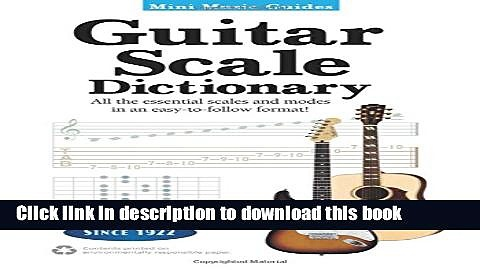Read Book Mini Music Guides – Guitar Scale Dictionary: All the Essential Scales and Modes in an
