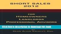 Read Short Sales 2012: for Homeowners Landlords Professional Advisors Ebook Free