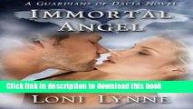 Download Immortal Angel: A Guardians of Dacia Novel (The Guardians of Dacia) (Volume 3)  Read