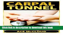 Read Carpal Tunnel: How To Treat Carpal Tunnel Syndrome- How To Prevent Carpal Tunnel Syndrome