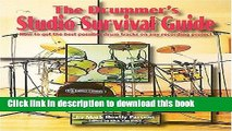 Read Book Drummer s Studio Survival Guide: How to Get the Best Possible Drum Tracks on Any
