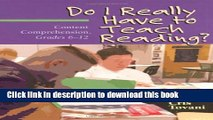 Read Books Do I Really Have to Teach Reading?: Content Comprehension, Grades 6-12 ebook textbooks