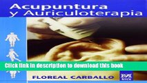 Read Acupuntura y auriculoterapia/ Acupuncture and Auriculotherapy (Medicina) (Spanish Edition)
