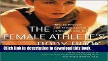 Download Book The Female Athlete s Body Book: How to Prevent and Treat Sports Injuries in Women