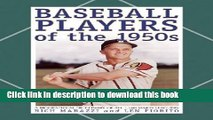 Read Book Baseball Players of the 1950s: A Biographical Dictionary of All 1,560 Major Leaguers PDF