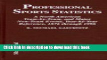 Read Book Professional Sports Statistics: A North American Team-By-Team, and Major Non-Team