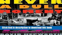 Download Never a Dull Moment: 1971 The Year That Rock Exploded  Read Online