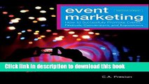 Read Books Event Marketing: How to Successfully Promote Events, Festivals, Conventions, and
