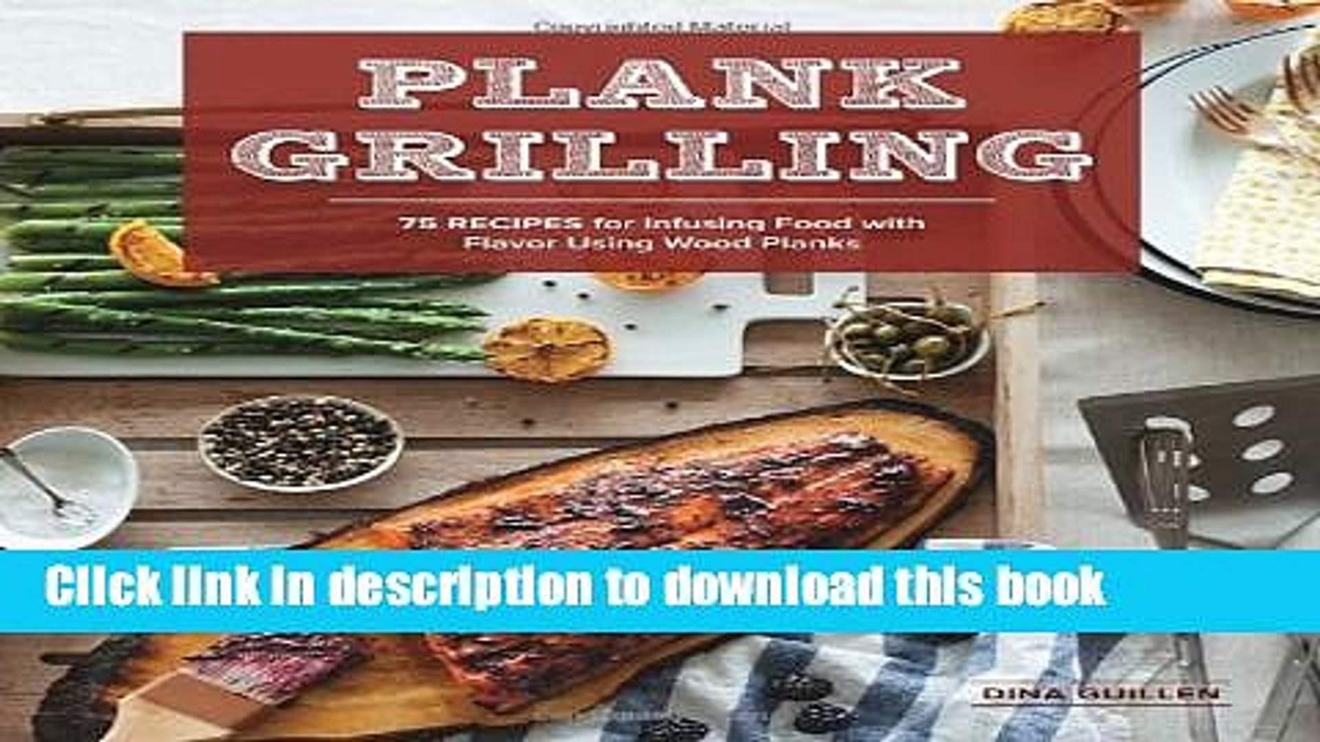 Read Plank Grilling: 75 Recipes for Infusing Food with Flavor Using Wood Planks  Ebook Free
