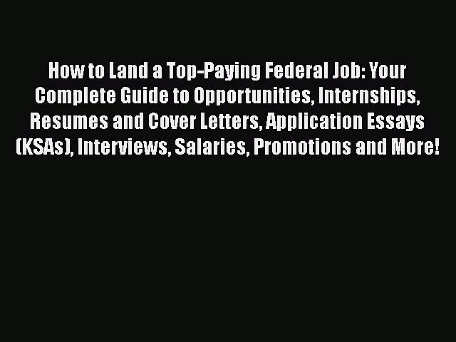 READ book  How to Land a Top-Paying Federal Job: Your Complete Guide to Opportunities Internships