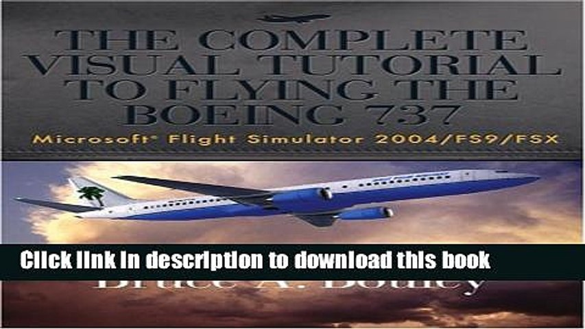 Read The Complete Visual Tutorial to Flying the Boeing 737 Microsoft®  Flight Simulator