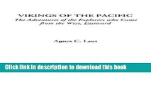 Download Vikings of the Pacific (The Adventures of the Explorers who Came from the West, Eastward)