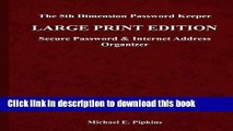 PDF The 5th Dimension Password Keeper - Large Print Edition: A Secure Password   Internet Address