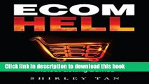 Download Ecom Hell: How to Make Money in Ecommerce Without Getting Burned  PDF Online