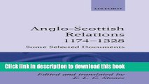 Download Anglo-Scottish Relations 1174-1328: Some Selected Documents (Oxford Medieval Texts)