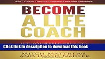 Read Become a Life Coach: Set Yourself Free to Build the Life and Business You ve Always Wanted