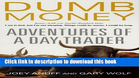 Download Dumb Money: Adventures of a Day Trader  EBook