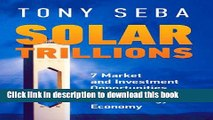 Read Solar Trillions - 7 Market and Investment Opportunities in the Emerging Clean-Energy Economy