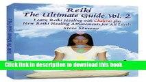 Read Books Reiki The Ultimate Guide, Vol. 2 Learn Reiki Healing with Chakras, plus New Reiki