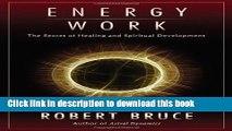 Read Books Energy Work: The Secret of Healing and Spiritual Development ebook textbooks