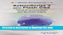 Read ActionScript 3 para Flash CS3/ ActionScript 3 for Flash CS3 (Guias Practicas) (Spanish