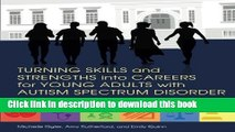 Read Turning Skills and Strengths into Careers for Young Adults with Autism Spectrum Disorder: The