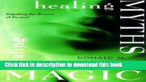 Download Books Healing Myths, Healing Magic: Breaking the Spell of Old Illusions; Reclaiming Our