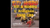 TITI et NOBRU - L' Araignée - HD - Punk Rock alternatif 90's -