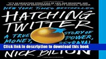 Read Hatching Twitter: A True Story of Money, Power, Friendship, and Betrayal Ebook Free