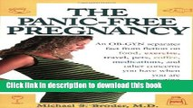Read Books The Panic-Free Pregnancy: An OB-GYN Separates Fact from Fiction on Food, Exercise,