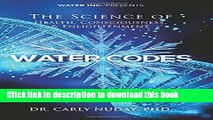Read Books Water Codes: The Science of Health, Consciousness, and Enlightenment E-Book Free